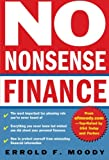 No-Nonsense Finance : E.F. Moody's Guide to Taking Complete Control of Your Personal Finances