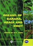 Diseases of Banana, Plantain, Abaca a...