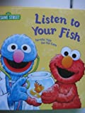 Listen to Your Fish: Terrific Tips for Pet Care (0613972848) by Albee, Sarah