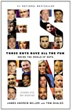 Those Guys Have All the Fun: Inside the World of ESPN by James Andrew Miller and Tom Shales
