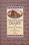 img - for By Anne S. Frobel The Civil War Diary of Anne S. Frobel: Of Wilton Hill in Virginia [Paperback] book / textbook / text book