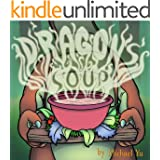 Children's Picture Books : Dragon's Soup ( A Children's Bedtime Story for Ages 2-8 ) (Monsters Book for Kids)
