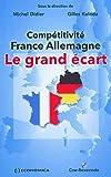 echange, troc DIDIER Michel, KOLEDA Gilles - Compétitivité France Allemagne : Le grand écart