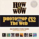 How to Wow: Photoshop CS2 for the Web (0321393945) by Kabili, Jan