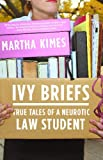 img - for Ivy Briefs: True Tales of a Neurotic Law Student book / textbook / text book