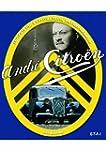 Andr� Citro�n : Ing�nieur, explorateu...