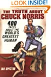 The Truth About Chuck Norris: 400 Fac...