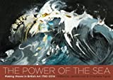 img - for The Power of the Sea: Making Waves in British Art 1790-2014 book / textbook / text book