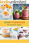 CHIA Puddings: 30 leckere Ideen