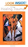 Healing Trauma: Attachment, Mind, Body and Brain (Norton Series on Interpersonal Neurobiology)