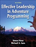 img - for Effective Leadership in Adventure Programming by Simon Priest (1-Sep-2005) Hardcover book / textbook / text book