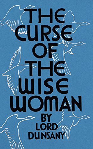 The Curse of the Wise Woman (Valancourt 20th Century Classics)