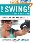 The Swing!: Lose the Fat and Get Fit...