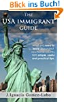 The USA Immigrant guide (English Edit...