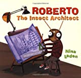 Roberto, The Insect Architect (0811824659) by Laden, Nina