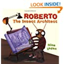 Roberto, The Insect Architect