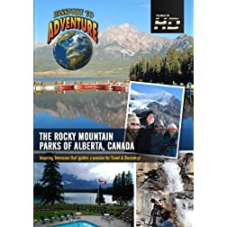 Passport to Adventure The Rocky Mountain Parks of Alberta; Canada