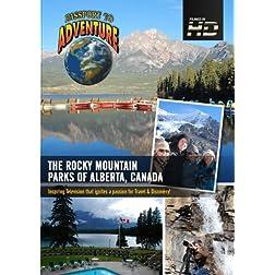 Passport to Adventure The Rocky Mountain Parks of Alberta; Canada