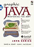 img - for Graphic Java: Mastering the AWT (1st Edition) (Sunsoft Press Java Series) by Geary David M. McClellan Alan L. (1996-08-01) Paperback book / textbook / text book