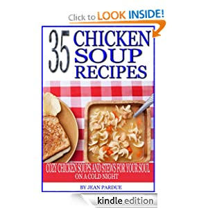 35 Chicken Soup Recipes: Cozy Chicken Soups And Stews For Your Soul On A Cold Night