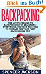 Backpacking: The Ultimate Guide To Ba...