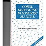 "Cobol Debugging Diagnostic Manualvon ""Eric Garrigue Vesely"""