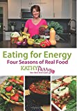 Eating for Energy: Four Seasons of Real Food