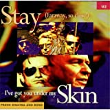 Stay (Faraway, So Close!)/I've Got You Under My Skin (Frank Sinatra and Bono)