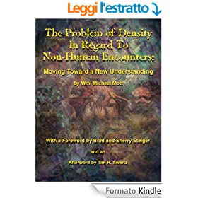 The Problem of Density In Regard To Non-Human Encounters: Moving Toward A New Understanding (English Edition)