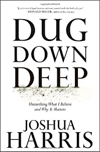 "Cover of ""Dug Down Deep: Unearthing What ..."