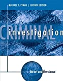 Criminal Investigation: The Art and the Science (7th Edition) by Lyman, Michael D. Published by Prentice Hall 7th (seventh) edition (2013) Paperback