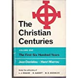 img - for The First Six Hundred Years (Christian Centuries, Vol. 1) book / textbook / text book