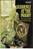 Suddenly at the Priory: Story of the Bravo Murder Case (0351186999) by Williams, John