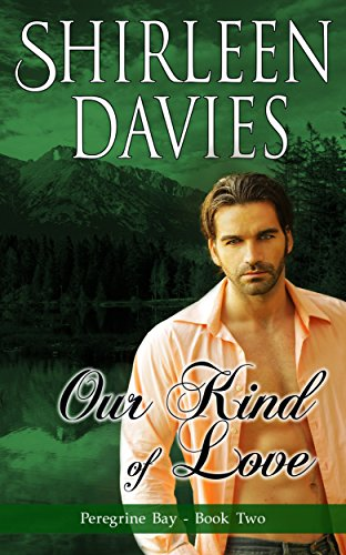 Our Kind of Love (Peregrine Bay Book 2) PDF
