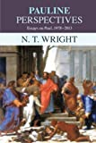 Pauline Perspectives: Essays on Paul 1978-2013 (0281063664) by Wright, N. T.