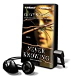 Never Knowing [With Earbuds] (Playaway Adult Fiction)