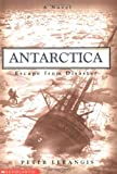 Escape from Disaster (Antarctica) (0439163889) by Peter Lerangis