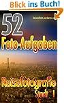 52 Foto-Aufgaben: Reisefotografie: St...