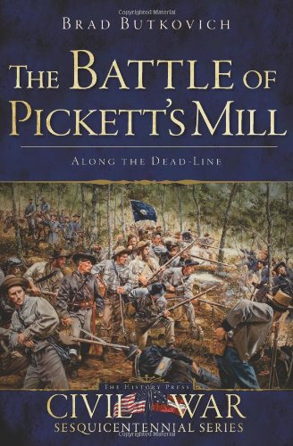 The Battle of Pickett's Mill:: Along the Dead Line (Civil War Series)