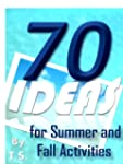 70 Ideas for Summer and Fall Activities