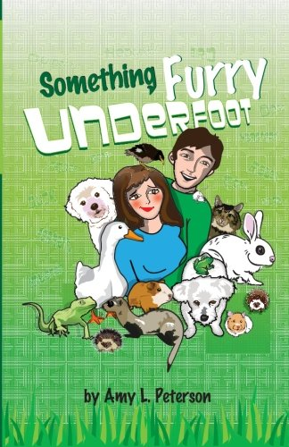 Something Furry Underfoot: Amy L Peterson, Alana Berthold, G Miki Hayden, Patricia Adams: 9780615842493: Amazon.com: Books