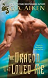 The Dragon Who Loved Me (Dragon Kin)