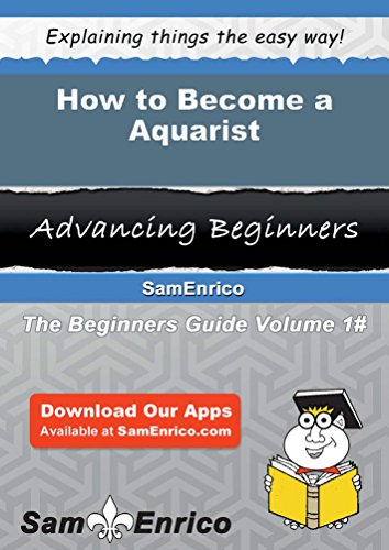 How to Become a Aquarist by Sam Enrico