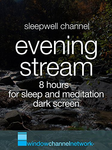 Evening Stream for Sleep and Meditation on Amazon Prime Video UK