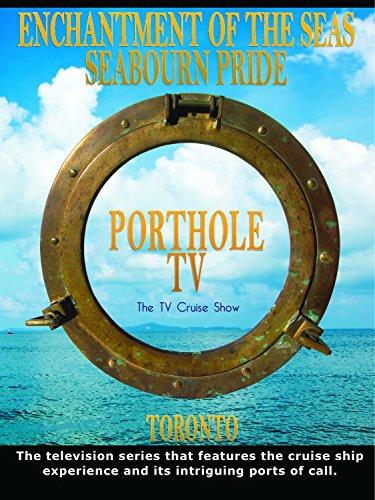 Porthole TV - Enchantment of the Seas & Seabourn Pride - Port: Toronto