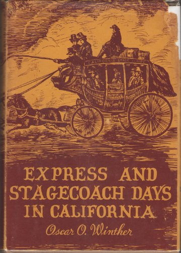 express-and-stagecoach-days-in-california-from-the-gold-rush-to-the-civil-war