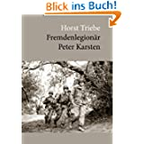 Fremdenlegionär Peter Karsten: Erlebnisse eines Fallschirmjägers