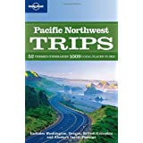 Pacific Northwest Trips (Regional Travel Guide) ~ Bradley Mayhew