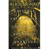 Hateship, Friendship, Courtship, Loveship, Marriageby Alice Munro