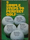 img - for Five Simple Steps to Perfect Golf 1st Fireside edition by Yogi, Count (1986) Paperback book / textbook / text book